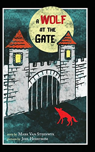 A Wolf at the Gate: Van Steenwyk, Mark A