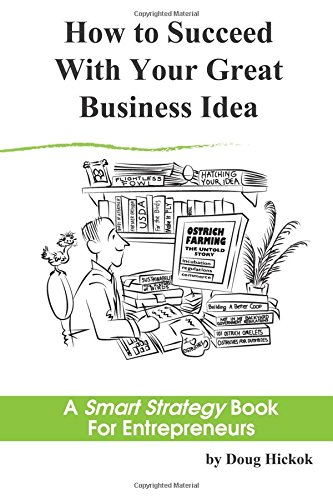 9780986234736: How to Succeed With Your Great Business Idea: A Smart Strategy Book for Entrepreneurs (Volume 1)