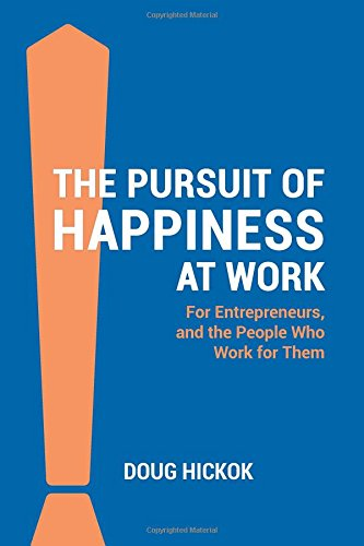 The Pursuit of Happiness at Work: Doug Hickok