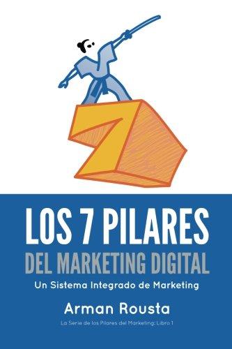 9780986236532: Los 7 Pilares Del Marketing Digital: Un Sistema Integrado de Marketing