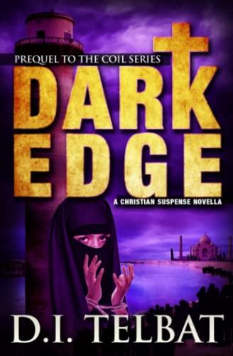 9780986237201: Dark Edge: Prequel to the COIL Series