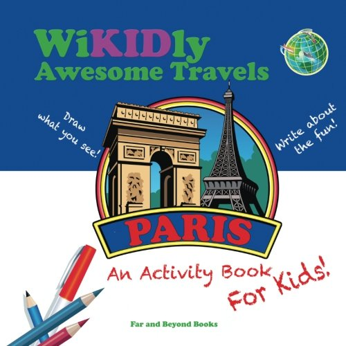 WiKIDly Awesome Travels - Paris: An Activity Book For Kids