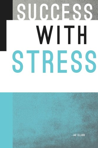 9780986238727: Success with Stress