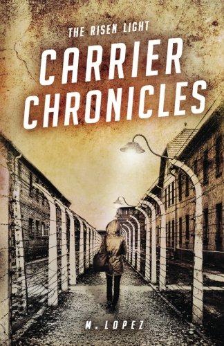9780986241307: The Risen Light - Carrier Chronicles (Volume 1)