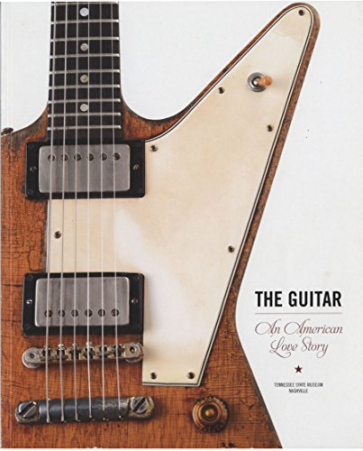 9780986242946: The Guitar: An American Love Story