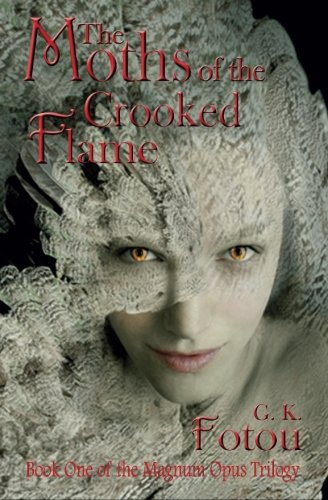 9780986243806: The Moths Of The Crooked Flame (The Magnum Opus Trilogy) (Volume 1)