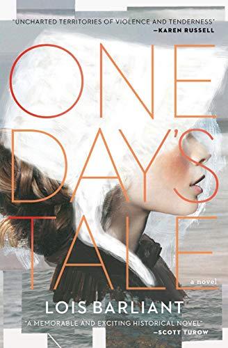 One Day's Tale: A Novel: Lois Barliant