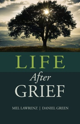9780986245442: Life After Grief: How to Survive Loss and Trauma