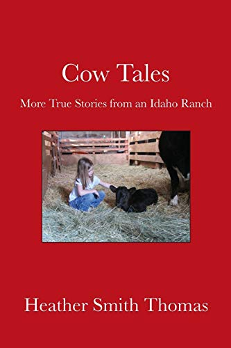 9780986249150: Cow Tales: More True Stories from an Idaho Ranch