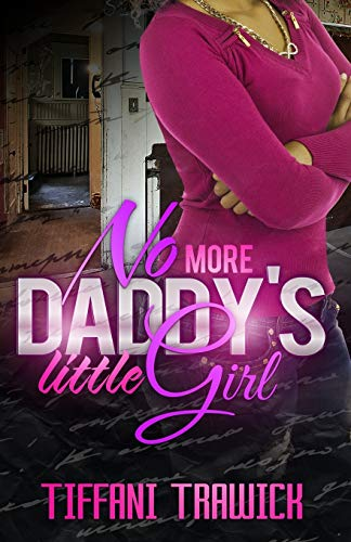 9780986251788: No More Daddy's Little Girl