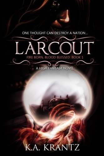 9780986253706: Larcout: Fire Born, Blood Blessed: Book 1 (Volume 1)