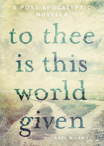 9780986262500: To Thee Is This World Given