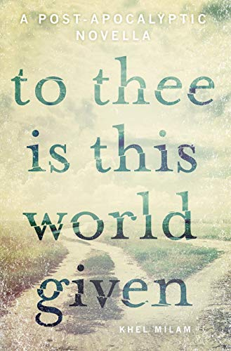 9780986262517: To Thee Is This World Given