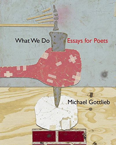What We Do: Essays for Poets: Founding Chair American