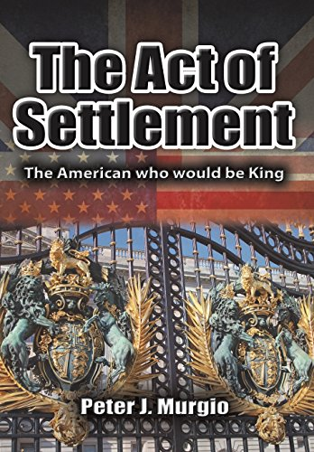 9780986264153: The Act of Settlement: The American who would be King