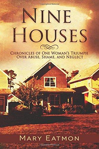 Nine Houses: Chronicles of One Woman's Triumph: Eatmon, Mary