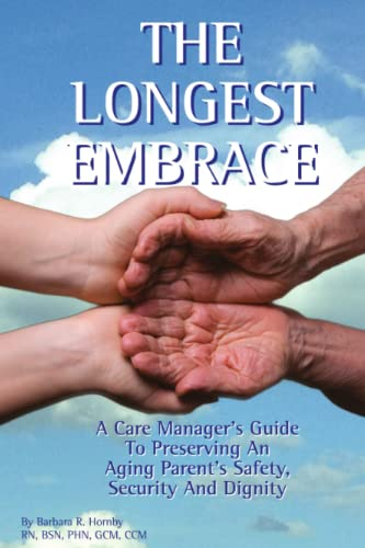 The Longest Embrace: Barbara R. Hornby, RN,BSN,PHN,GCM,CCM