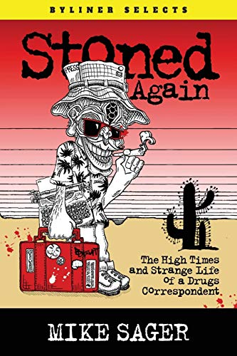 9780986267970: Stoned Again: The High Times and Strange Life of a Drugs Correspondent