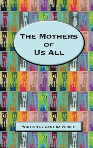9780986269806: The Mothers Of Us All