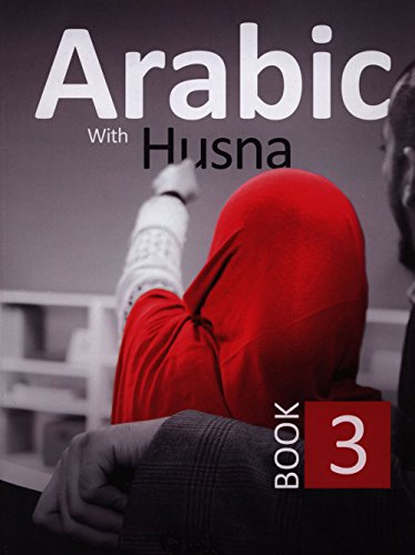 Arabic With Husna - Book 3: Nouman Ali Khan;
