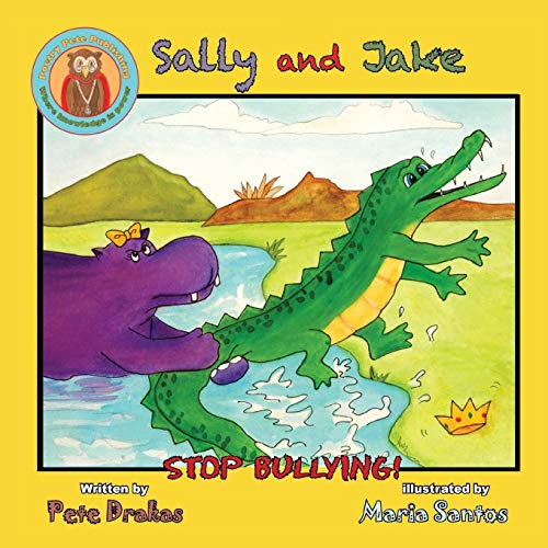9780986275197: Sally and Jake - Let's Stop Bullying for Pete's Sake!
