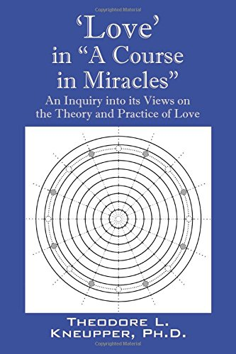 """9780986277313: 'Love' in """"A Course in Miracles"""": An Inquiry into its Views on the Theory and Practice of Love"""
