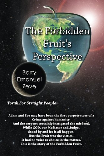9780986277443: The Forbidden Fruit's Perspective: Torah for Straight People