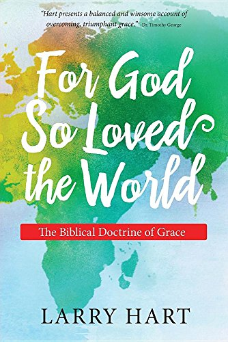 9780986278624: For God So Loved the World: The Biblical Doctrine of Grace