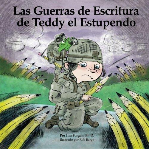 9780986279676: Las Guerras de Escritura de Teddy el Estupendo: Volume 3 (Entendiendo Diferencias de Aprendizaje)