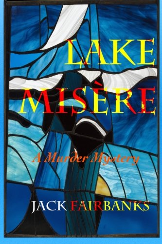 9780986280191: Lake Misere: A Murder Mystery