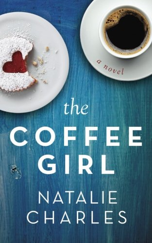 The Coffee Girl (Archer Cove) (Volume 1): Charles, Natalie