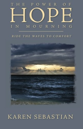 9780986283123: The Power of Hope in Mourning: Ride the Waves to Comfort