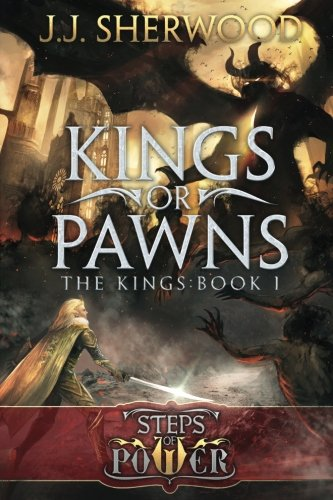9780986287701: Kings or Pawns: Volume 1 (Steps of Power: The Kings)