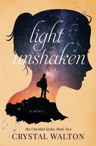 9780986288234: Light Unshaken (The Unveiled Series) (Volume 2)