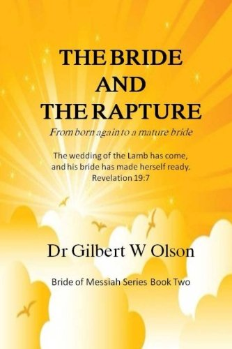 9780986292910: The Bride and the Rapture: From born again to a mature bride (Bride of Messiah) (Volume 2)