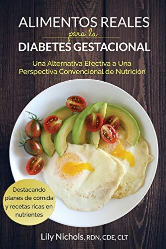 9780986295034: Alimentos Reales para la Diabetes Gestacional: Una Alternativa Efectiva a una Perspectiva Convencional de Nutrición