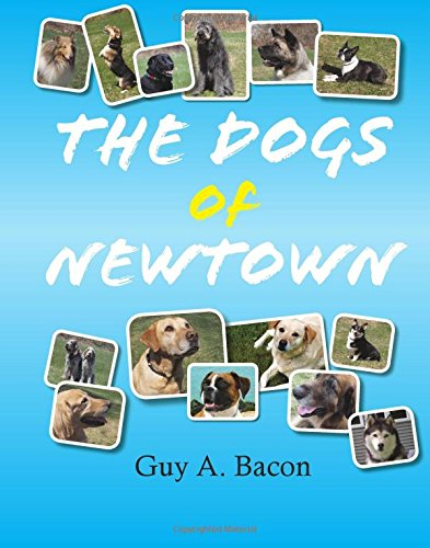 The Dogs of Newtown: Guy A. Bacon