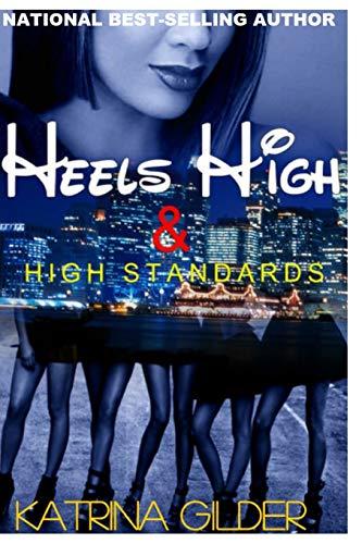 9780986304163: HEELS HIGH & HIGH STANDARDS