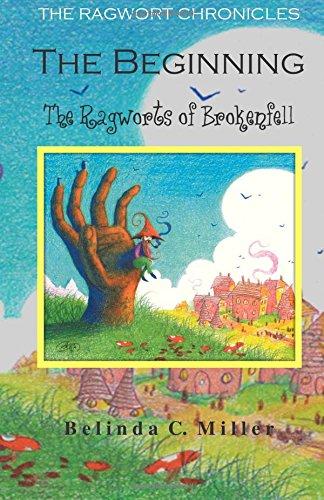 9780986306839: The Beginning: The Ragworts of Brokenfell (The Ragwort Chronicles) (Volume 1)
