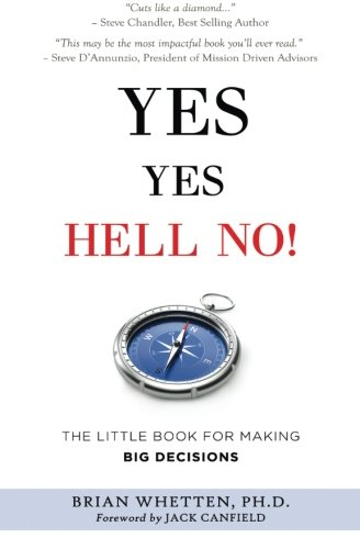 Yes Yes Hell No: The Little Book: Whetten Ph.D.,, Brian