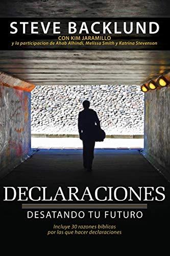 9780986309410: Declaraciones: Desatando Tu Futuro (Spanish Edition)