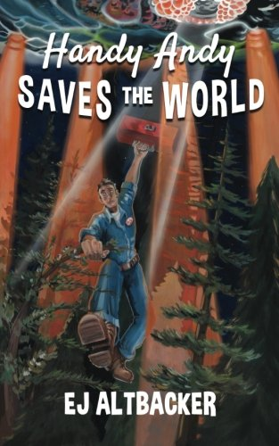 Handy Andy Saves the World: EJ Altbacker