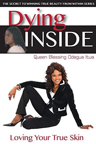 9780986315411: DYING INSIDE: Loving Your True Skin