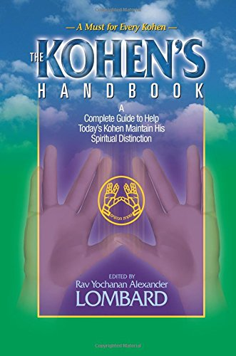 9780986325359: The Kohen's Handbook: A Complete Guide to Help Today's Kohen Maintain His Spiritual Distinction