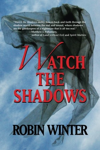 9780986326509: Watch the Shadows