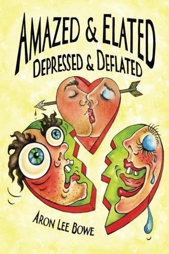 Amazed and Elated: Depressed and Deflated: Bowe, Aron Lee