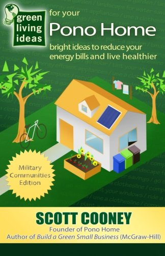 9780986330810: Green Living Ideas for Your Pono Home: Bright Ideas to Reduce Your Energy Bills and Live Healthier