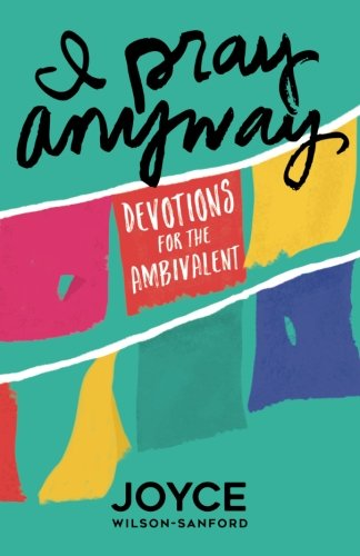 9780986338601: I Pray Anyway: Devotions for the Ambivalent
