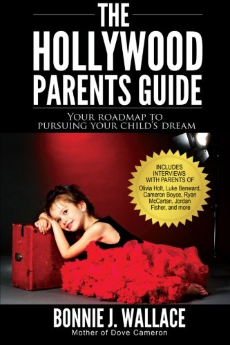 9780986351105: The Hollywood Parents Guide: Your Roadmap to Pursuing Your Child's Dream