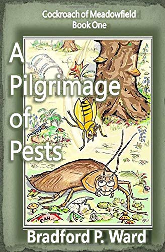 9780986351303: A Pilgrimage of Pests (Cockroach of Meadowfield) (Volume 1)